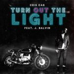 Cris Cab feat. J Balvin - Turn Out the Light