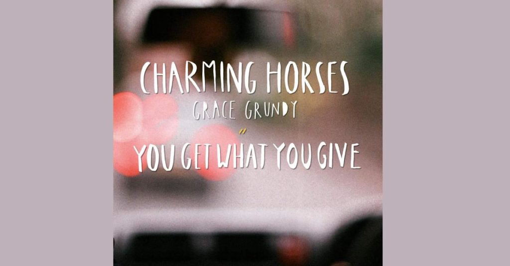 Charming Horses, Grace Grundy – You Get What You Give