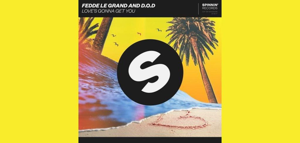 Fedde Le Grand and D.O.D – Love's Gonna Get You