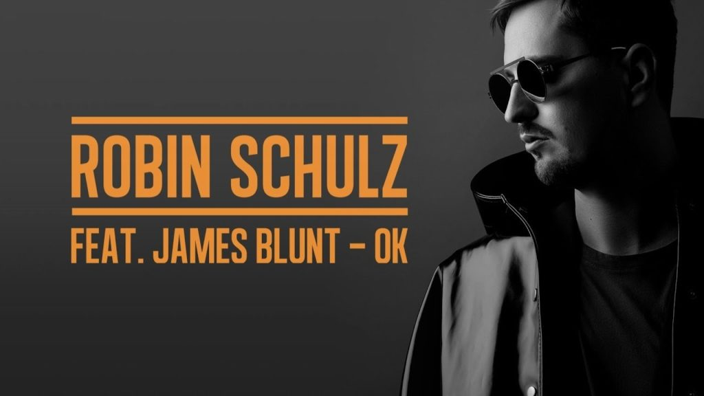 Robin Schulz feat. James Blunt – OK