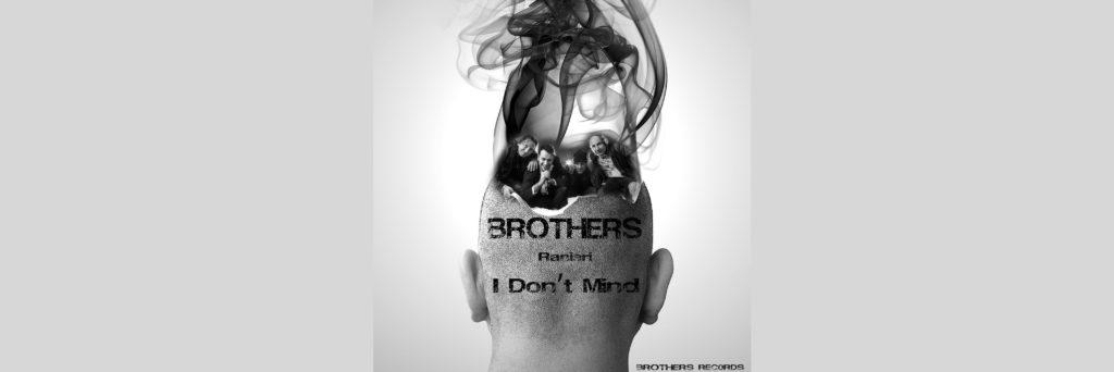 Brothers feat Ranieri – I Don't Mind