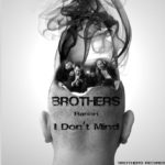 Brothers feat Ranieri – I Don't Mind