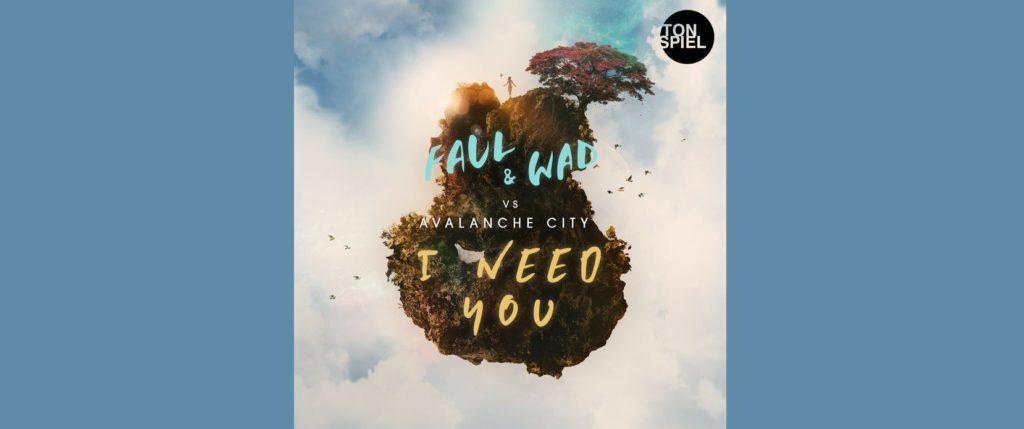 FAUL & WAD vs Avalanche City – I Need You