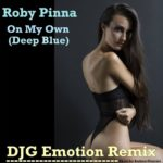 Roby Pinna – On My Own (DJG Emotion Remix)