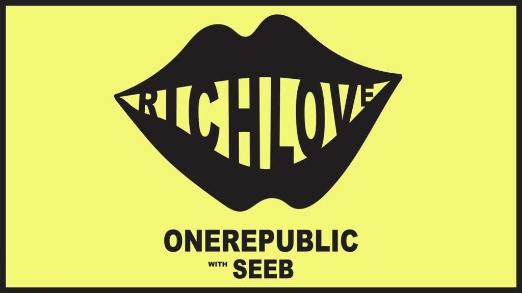 OneRepublic, Seeb – Rich Love
