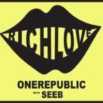 OneRepublic, Seeb – Rich Love