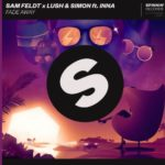 Sam Feldt x Lush & Simon feat. INNA – Fade Away