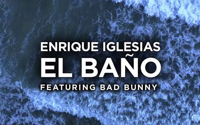 Enrique Iglesias – EL BAÑO (feat. Bad Bunny)