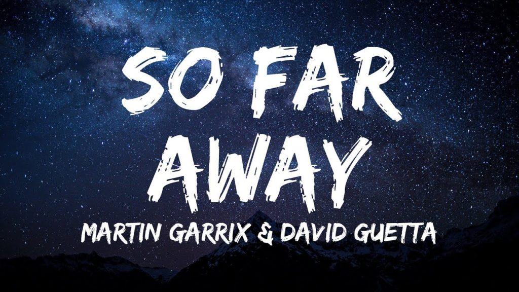 Martin Garrix & David Guetta – So Far Away