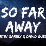 Martin Garrix & David Guetta – So Far Away