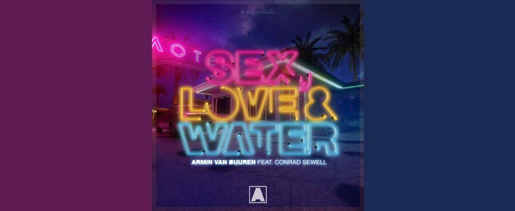Armin van Buuren feat. Conrad Sewell – Sex, Love & Water