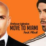 Enrique Iglesias ft. Pitbull – MOVE TO MIAMI