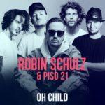 Robin Schulz & Piso 21 –  Oh Child