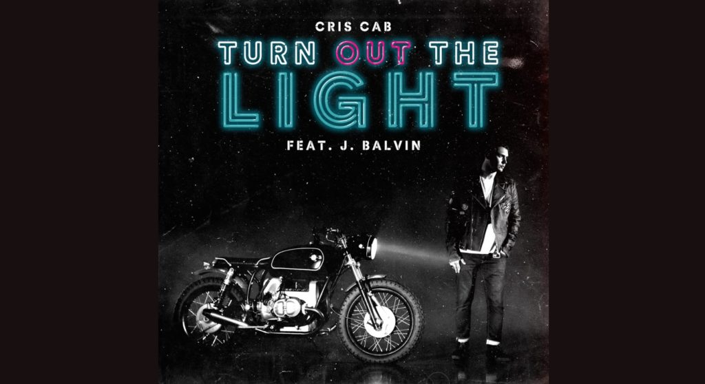 Cris Cab feat. J Balvin  – Turn Out the Light